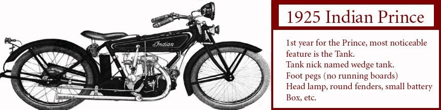 1925 Indian Prince Motorcycle single cylinder..click for data on this motorcycle.